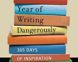 A Year of Writing Dangerously--Barbara Abercrombie